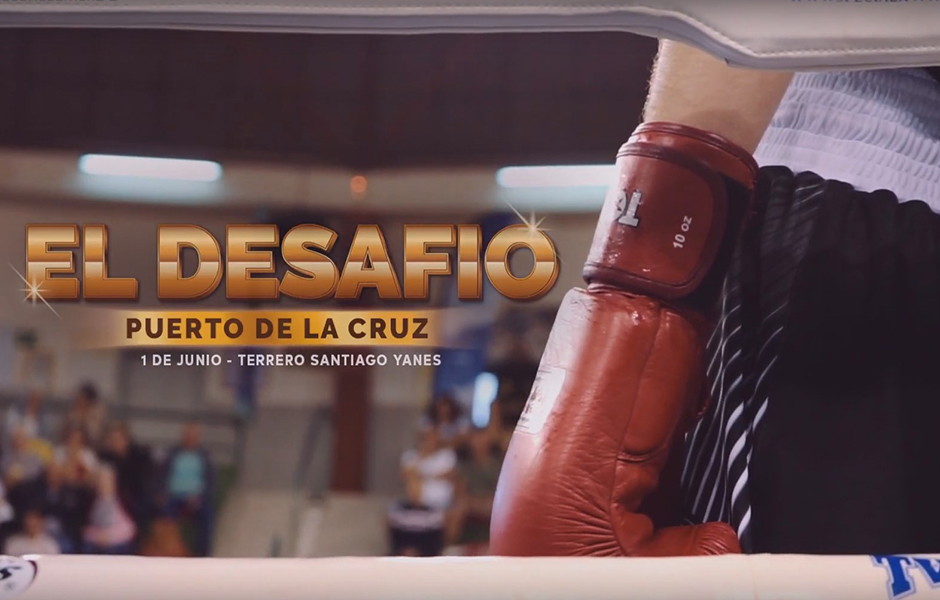 El Desafío – Puerto de la Cruz – Boxeo